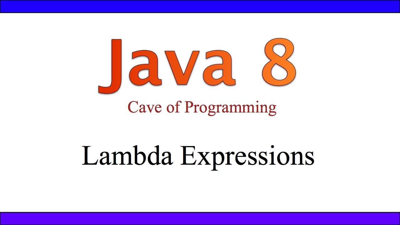 Lambda Expressions and Functional Interfaces