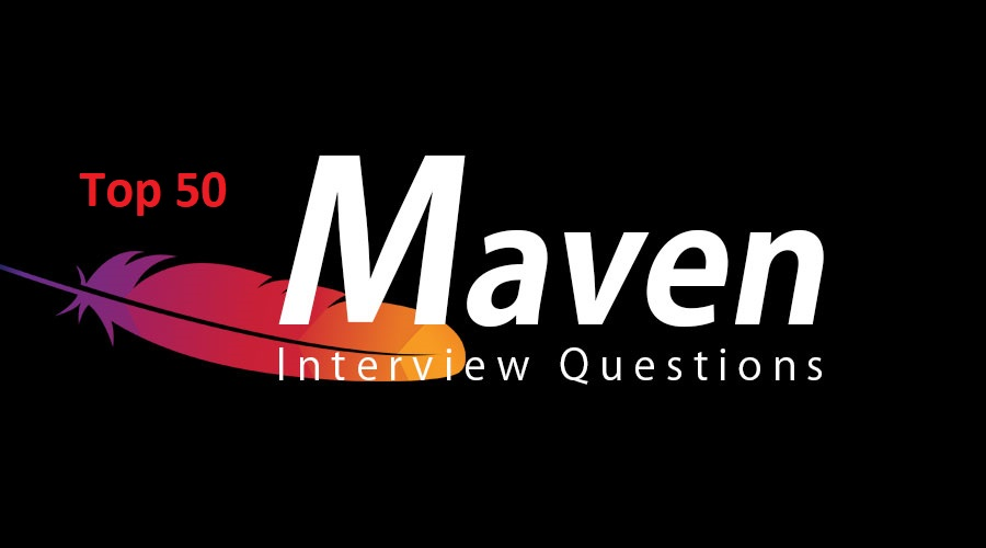 Top 50 Maven Interview Questions