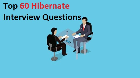 Top 60 Hibernate Interview Questions