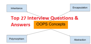 Top 19 OOPs Concept Interview Questions Answers